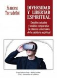 DIVERSIDAD Y LIBERTAD ESPIRITUAL - 9788483538043 - FRANCESC TORRADEFLOT