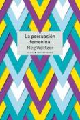 la persuasión femenina (ebook)-meg wolitzer-9788490655443