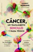 cáncer, un tratamiento sencillo y nada tóxico (ebook)-laurent schwartz-9788491112143
