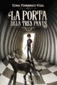 LA PORTA DELS TRES PANYS - 9788491375043 - SONIA FERNANDEZ-VIDAL