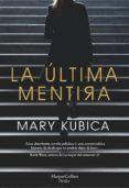 LA ÚLTIMA MENTIRA - 9788491393443 - MARY KUBICA