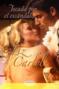 TOCADA POR EL ESCÁNDALO - 9788492916443 - LIZ CARLYLE