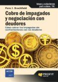 COBRO DE IMPAGADOS Y NEGOCIACION CON DEUDORES: COMO COBRAR LOS IM PAGADOS SIN CONFRONTACION CON LOS DEUDORES - 9788492956043 - PERE J. BRACHFIELD