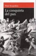 LA CONQUISTA DEL PAN - 9788493476243 - PIOTR KROPOTKIN