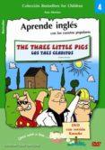 THE THREE LITTLE PIGS = LOS TRES CERDITOS (INCLUYE DVD) (ED. BILI NGÜE INGLES-ESPAÑOL) - 9788493709143 - ANA MERINO
