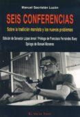 SEIS CONFERENCIAS SOBRE LA TRADICION MARXISTA Y LOS NUEVOS PROBLE MAS (EL VIEJO TOPO) - 9788496356443 - SALVADOR (ED.) LOPEZ ARNAL