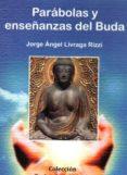 parabolas y enseñanzas del buda-jorge angel livraga rizzi-9788496369443