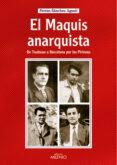 EL MAQUIS ANARQUISTA: DE TOLOUSE A BARCELONA POR LOS PIRINEOS - 9788497431743 - FERRAN SANCHEZ AGUSTI