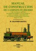 MANUAL DE CONSTRUCCION DE CAMINOS DE HIERRO (FACSIMIL) - 9788497615143 - FAUSTINO BASTUS