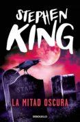 LA MITAD OSCURA - 9788497936743 - STEPHEN KING