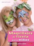 MAQUILLAJES DE FIESTAS PARA NIÑAS - 9788498741643 - BIRGIT HERTFELDER