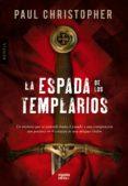 LA ESPADA DE LOS TEMPLARIOS - 9788498776843 - PAUL CHRISTOPHER