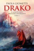 Descargando audiolibros en kindle fire DRAKO E A ELITE DOS DRAGÕES DOURADOS 9788569243243 in Spanish de PAOLA GIOMETTI ePub PDB