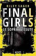 FINAL GIRLS. LE SOPRAVVISSUTE - 9788809866843 - RILEY SAGER