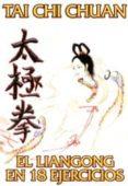 TAI CHI CHUAN: EL LIANGONG EN 18 EJERCICIOS - 9789685566643 - VV.AA.