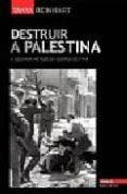 DESTRUIR A PALESTINA: A SEGUNDA METADE DA GUERRA DE 1948 - 9789722116053 - TANYA REINHART