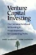 VENTURE CAPITAL INVESTING: THE COMPLETE HANDBOOK FOR INVESTING IN PRIVATE BUSSINES FOR OUT STANDING PROFITS (3RD ED.) - 9780131018853 - DAVID GLADSTONE