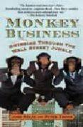 MONKEY BUSINESS : SWINGING THROUGH THE WALL STREET JUNGLE - 9780446676953 - JOHN ROLFE