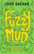 FUZZY MUD - 9781408864753 - LOUIS SACHAR