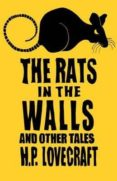THE RATS IN THE WALLS AND OTHER STORIES - 9781847494153 - H.P. LOVECRAFT