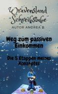 Libros electrónicos pdf descarga gratuita WEG ZUM PASSIVEN EINKOMMEN de ANDREA B.
