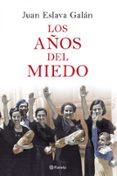 LOS AÑOS DEL MIEDO: LA NUEVA ESPAÑA (1939-1952) - 9788408077053 - JUAN ESLAVA GALAN
