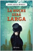 LA NOCHE SERA LARGA - 9788408086253 - JOHN DAVID MORLEY