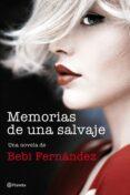 MEMORIAS DE UNA SALVAJE - 9788408194453 - @SRTABEBI