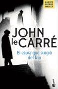 EL ESPIA QUE SURGIO DEL FRIO - 9788408201953 - JOHN LE CARRE