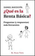 ¿QUE ES LA RENTA BASICA? (EL VIEJO TOPO) - 9788415216353 - DANIEL RAVENTOS