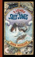A LENDA DE SALLY JONES (GALLEGO) - 9788415920953 - JAKOB WEGELIUS