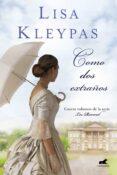 COMO DOS EXTRAÑOS (LOS RAVENEL 4) - 9788416076253 - LISA KLEYPAS