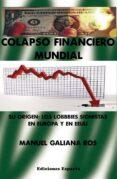 colapso financiero mundial: su origen: los lobbies sinoistas en europa y en eeuu-manuel galiana-9788416316953