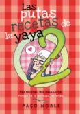 LAS PUTAS RECETAS DE LA YAYA 2 - 9788416670253 - PACO NOBLE