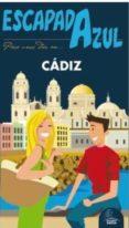 CADIZ 2016 (ESCAPADA AZUL) (2ª ED.) - 9788416766253 - LUIS MAZARRASA MOWINCKEL