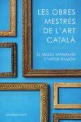 les obres mestres de l art català-artur ramon-9788416930753