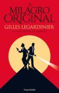 EL MILAGRO ORIGINAL - 9788417216153 - GILLES LEGARDINIER