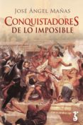 conquistadores de lo imposible (ebook)-jose angel mañas-9788417241353