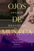 OJOS DE MUÑECA - 9788417302153 - INGRID DESJOURS