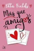Descarga gratuita de libros en inglés pdf. MÁS QUE AMIGOS en español de ELLA FIELDS