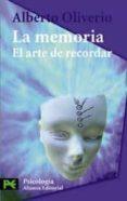 LA MEMORIA: EL ARTE DE RECORDAR - 9788420635453 - ALBERTO OLIVERIO