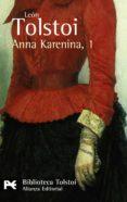 ANNA KARENINA, 1 (2ª ED) (BIBLIOTECA TOLSTOI) - 9788420650753 - LEON TOLSTOI