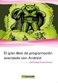 EL GRAN LIBRO DE PROGRAMACION AVANZADA CON ANDROID - 9788426718853 - JOSE ENRIQUE AMARO SORIANO
