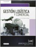 GESTIÓN LOGÍSTICA Y COMERCIAL - 9788428399753 - MARIA JOSE ESCUDERO SERRANO