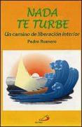 NADA TE TURBE (2ª ED.) - 9788428523653 - PEDRO ROMERO
