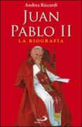 JUAN PABLO II: LA BIOGRAFIA - 9788428538053 - ANDREA RICCARDI