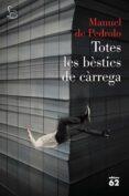 TOTES LES BESTIES DE CARREGA
