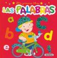 LAS PALABRAS (MIS PRIMEROS LIBROS) - 9788430525553 - VV.AA.