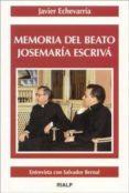 MEMORIA DEL BEATO JOSEMARIA ESCRIVA, ENTREVISTA CON SALVADOR BERN AL - 9788432133053 - JAVIER ECHEVARRIA