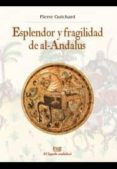 esplendor y fragilidad de al-andalus-pierre guichard-9788433857453